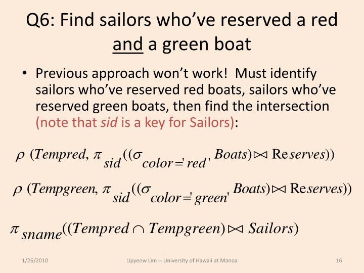 Q6: Find sailors who've reserved a red