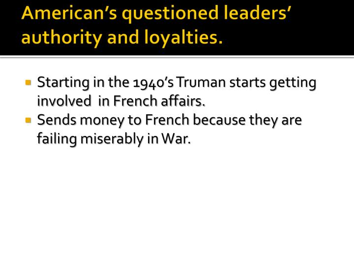 American's questioned leaders' authority and loyalties.