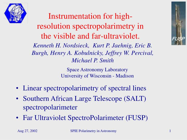 Instrumentation for high resolution spectropolarimetry in the visible and far ultraviolet