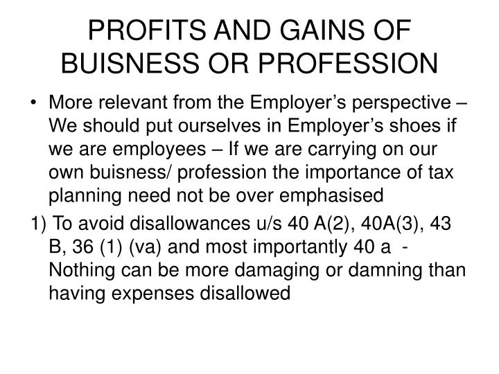 PROFITS AND GAINS OF BUISNESS OR PROFESSION