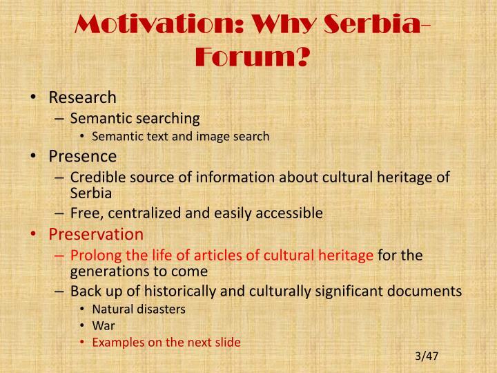 Motivation: Why Serbia- Forum?