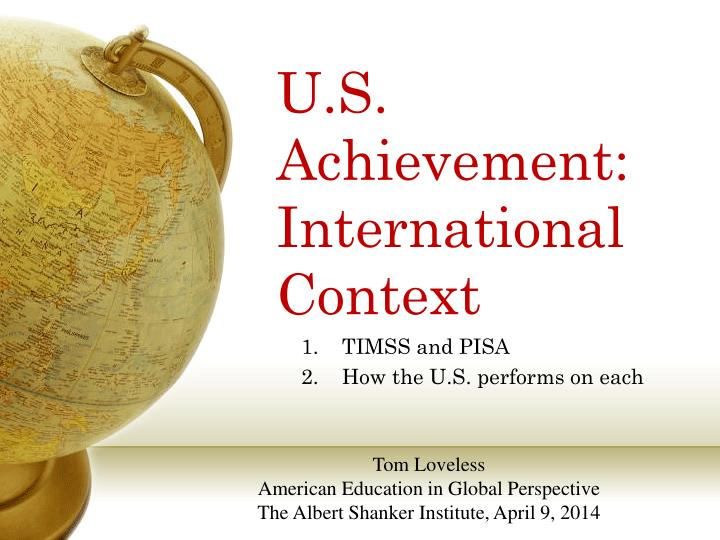 U s achievement international context