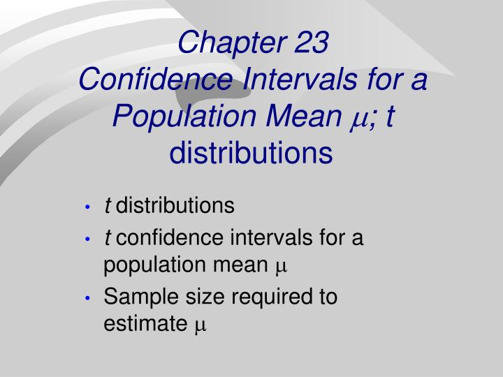 Chapter 23 confidence intervals for a population mean t distributions