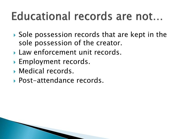 Educational records are not…