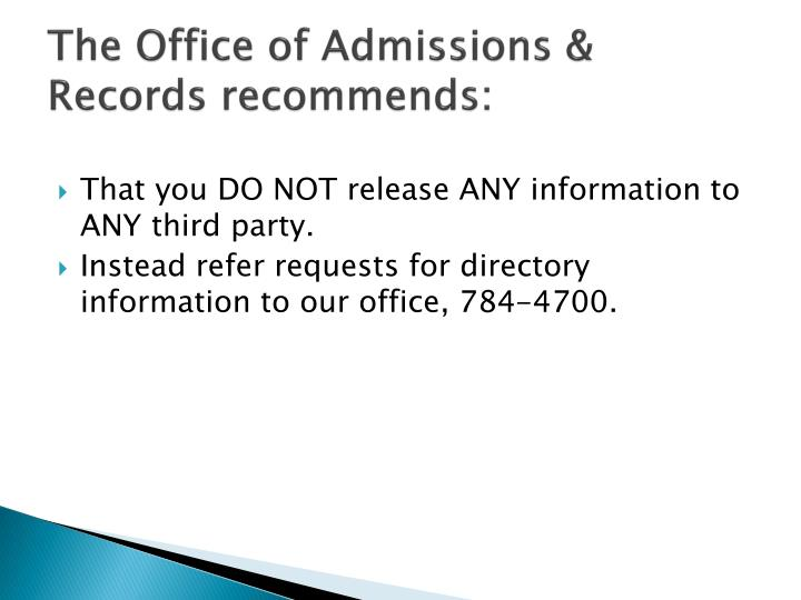 The Office of Admissions & Records recommends: