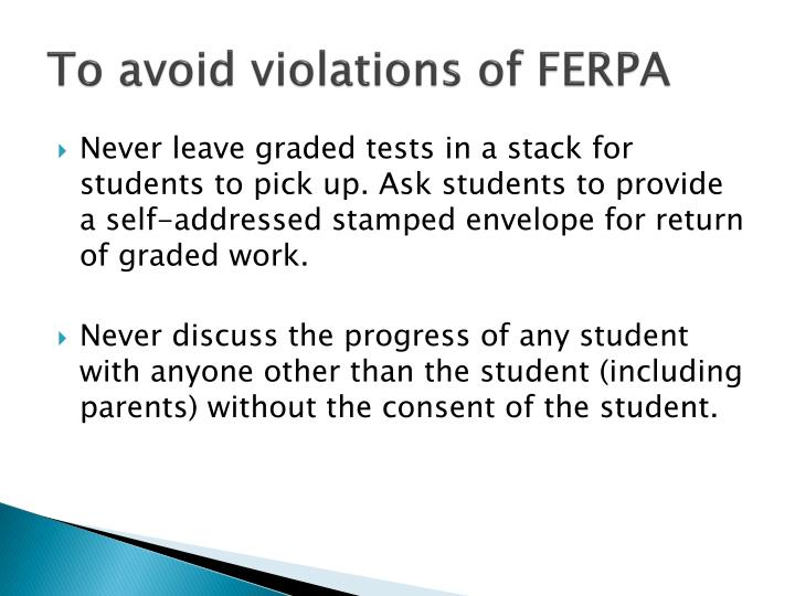 To avoid violations of FERPA
