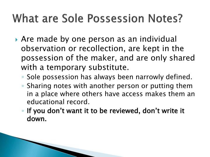 What are Sole Possession Notes?