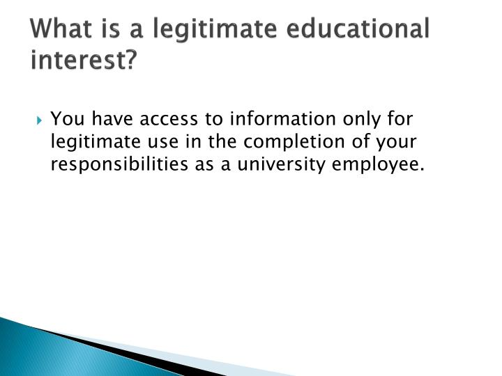 What is a legitimate educational interest?