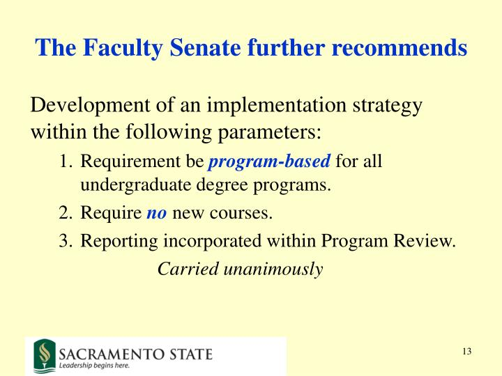 The Faculty Senate further recommends