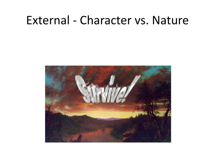 External - Character vs. Nature