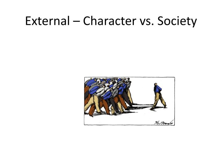 External – Character vs. Society
