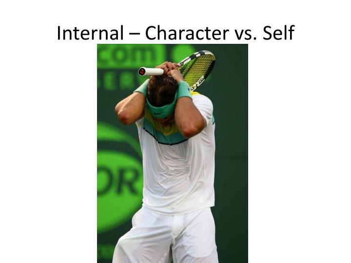 Internal – Character vs. Self