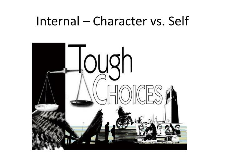 Internal – Character vs. Self