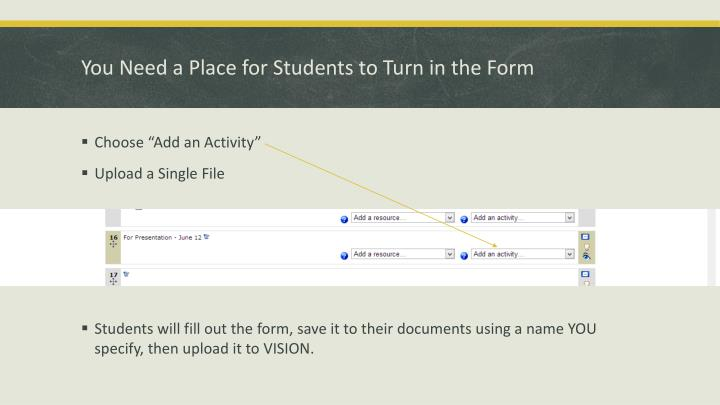 You Need a Place for Students to Turn in the Form