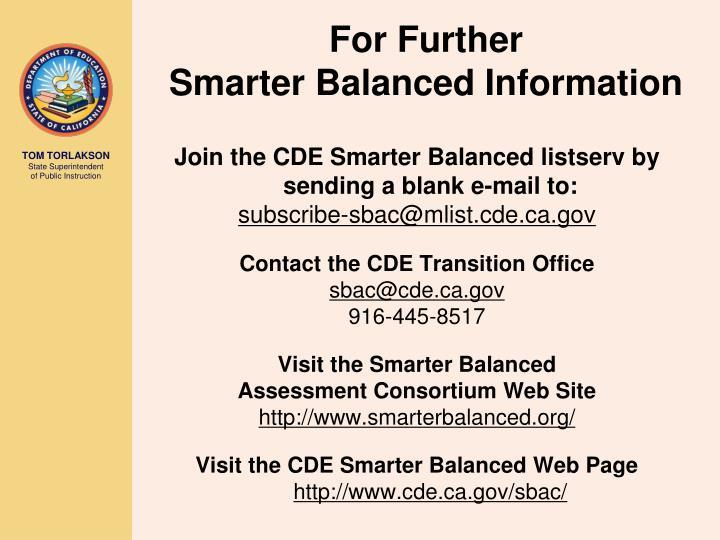 For Further                                         Smarter Balanced Information