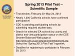 spring 2013 pilot test scientific sample