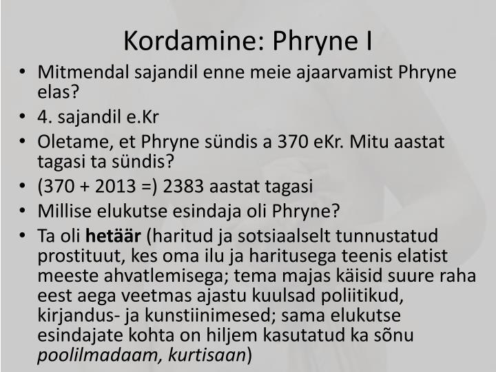 Kordamine: Phryne I