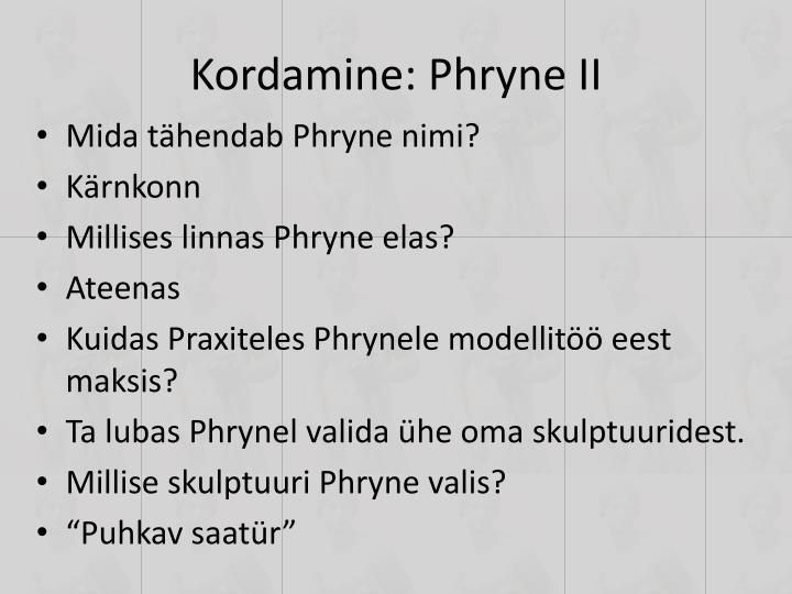 Kordamine: Phryne II