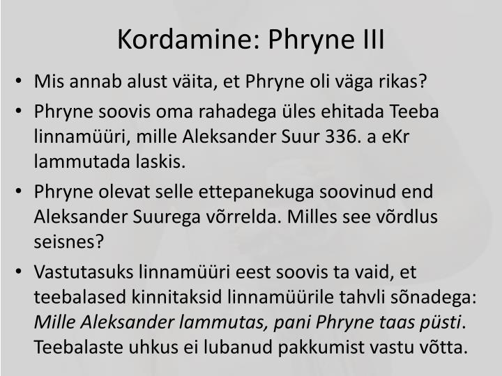 Kordamine: Phryne III
