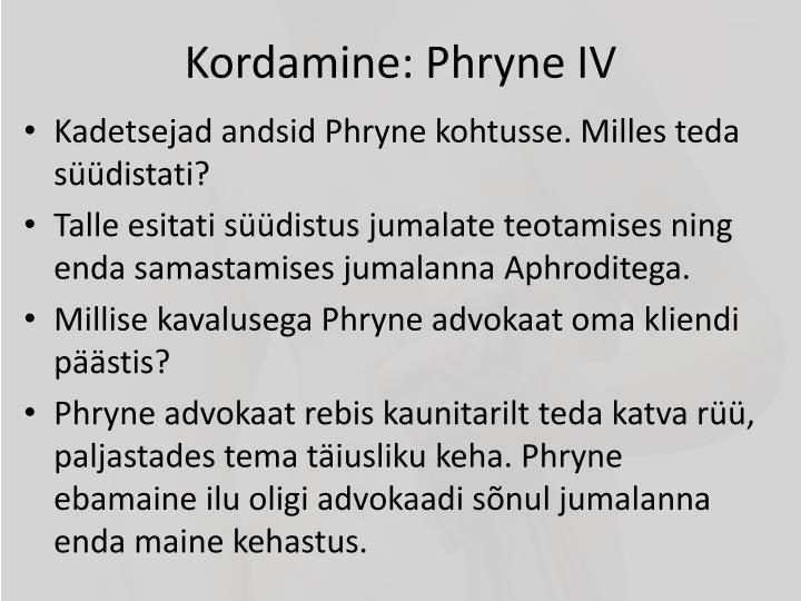 Kordamine: Phryne IV