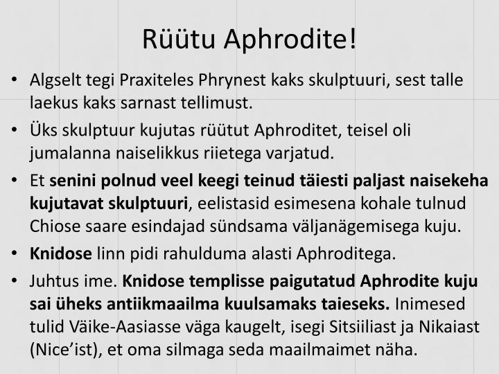Rüütu Aphrodite!