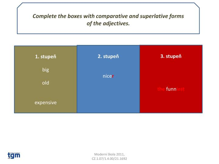 Complete the boxes with comparative and superlative forms