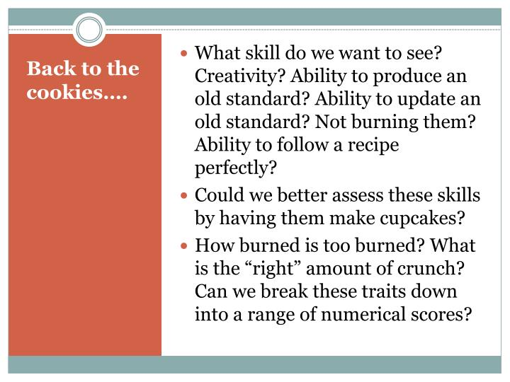What skill do we want to see? Creativity? Ability to produce an old standard? Ability to update an old standard? Not burning them? Ability to follow a recipe perfectly?