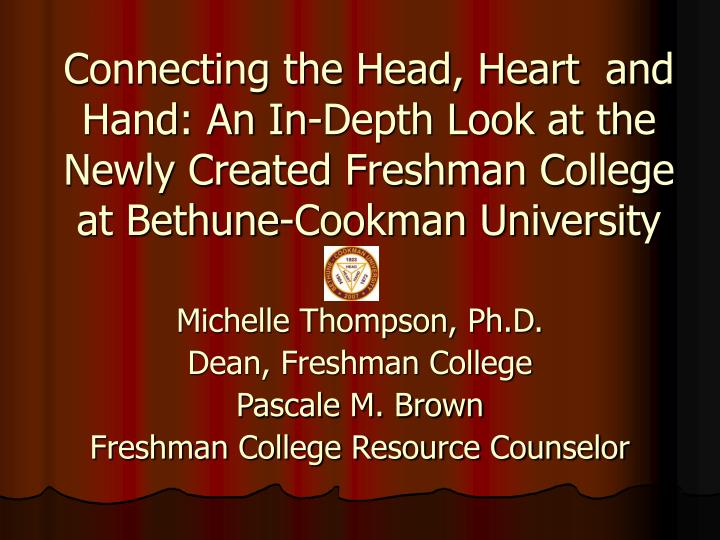 Connecting the Head, Heart  and Hand: An In-Depth Look at the Newly Created Freshman College at Beth...