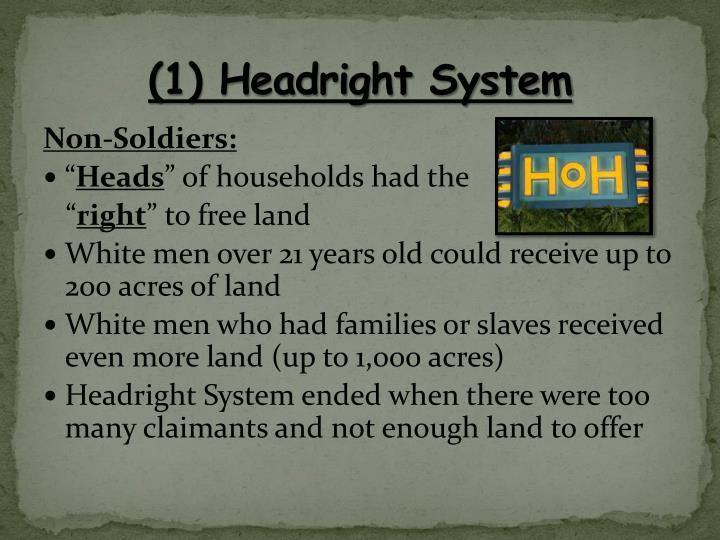 (1) Headright System