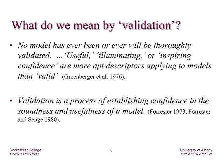 What do we mean by 'validation'?