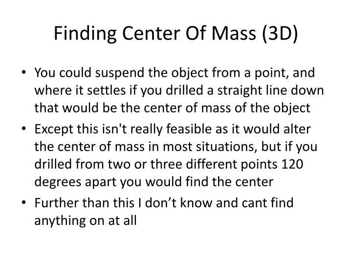 Finding Center Of Mass (3D)