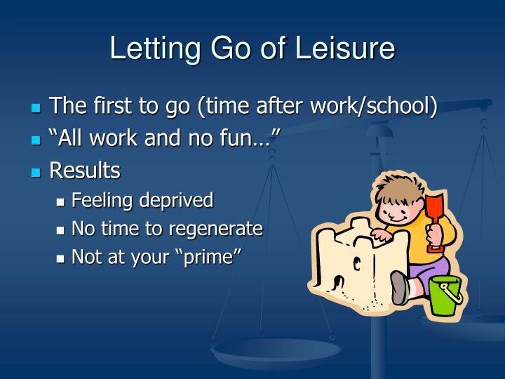 Letting Go of Leisure