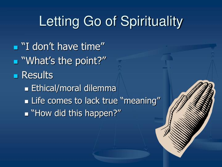Letting Go of Spirituality