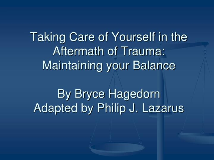 Taking Care of Yourself in the Aftermath of Trauma: