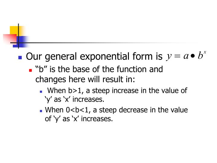 Our general exponential form is