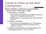 a profile of working age individuals in nursing homes4