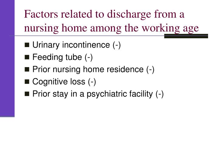 Factors related to discharge from a nursing home among the working age