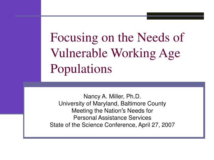 Focusing on the Needs of Vulnerable Working Age Populations