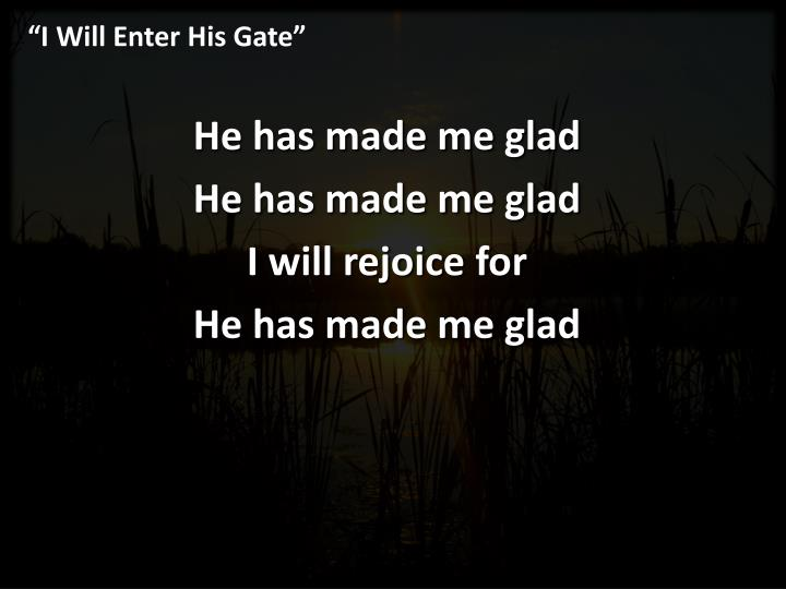 """I Will Enter His Gate"""