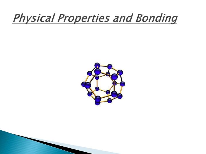 Physical properties and bonding