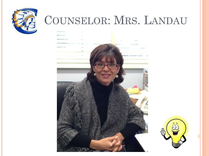 Counselor: Mrs. Landau