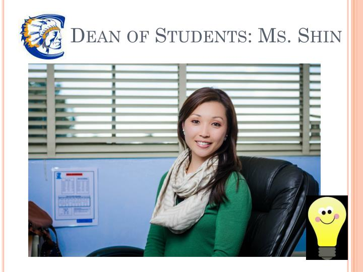Dean of Students: Ms. Shin