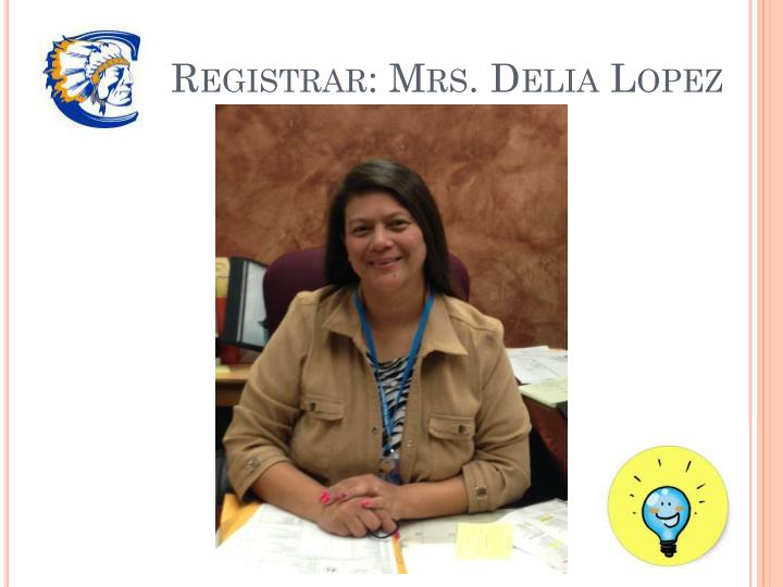 Registrar: Mrs. Delia Lopez