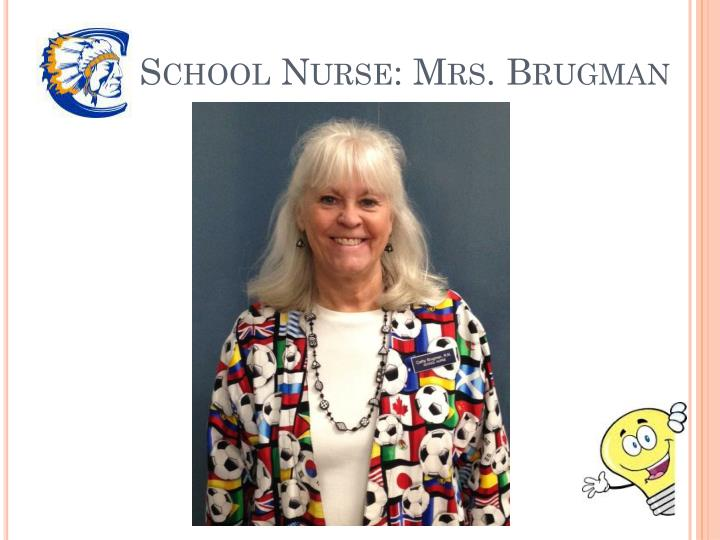 School Nurse: Mrs.