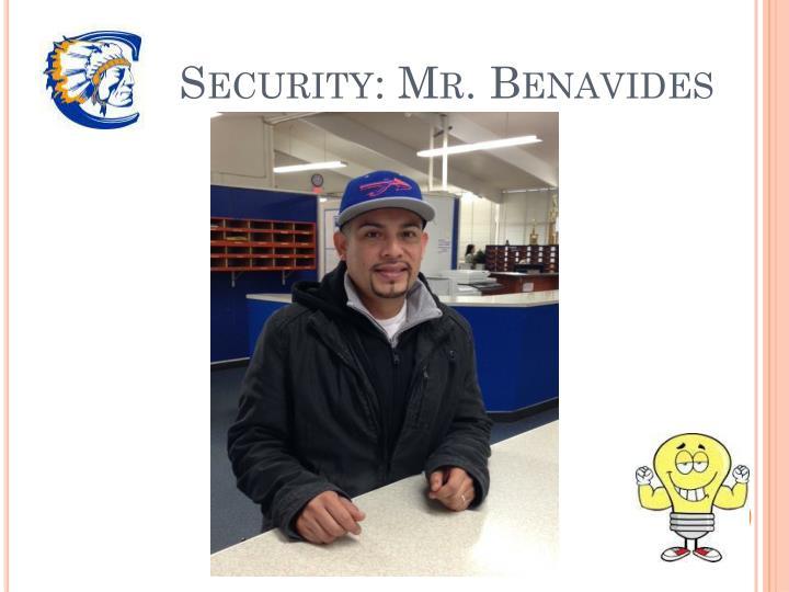 Security: Mr. Benavides