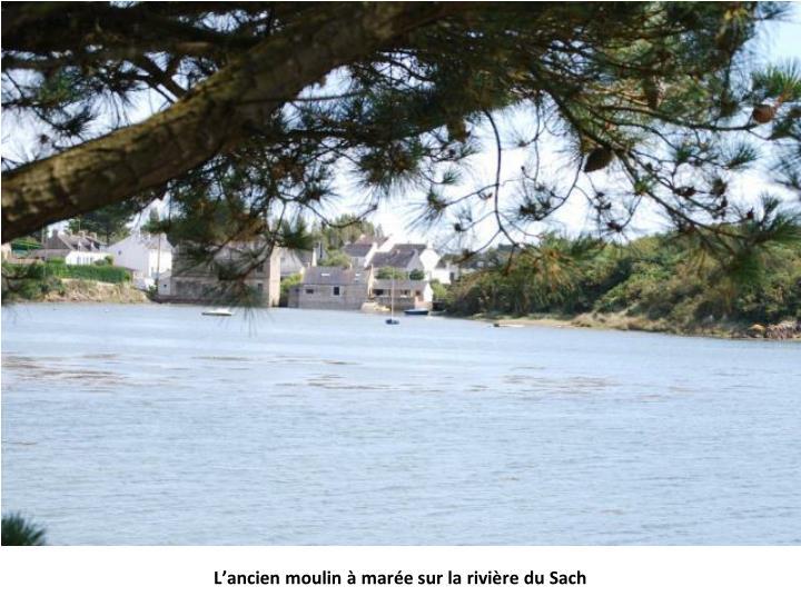 L'ancien moulin à marée sur la rivière du Sach