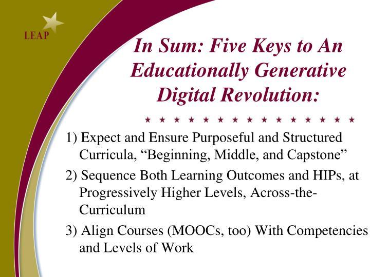 In Sum: Five Keys to An Educationally Generative Digital Revolution: