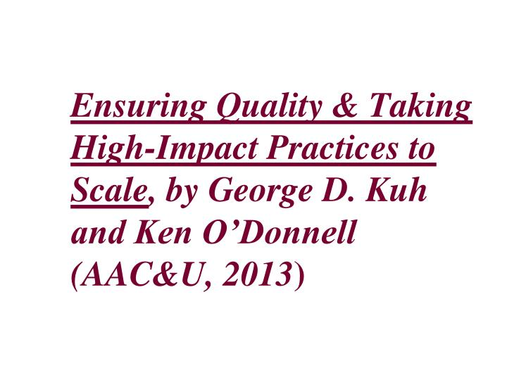 Ensuring Quality & Taking High-Impact Practices to Scale
