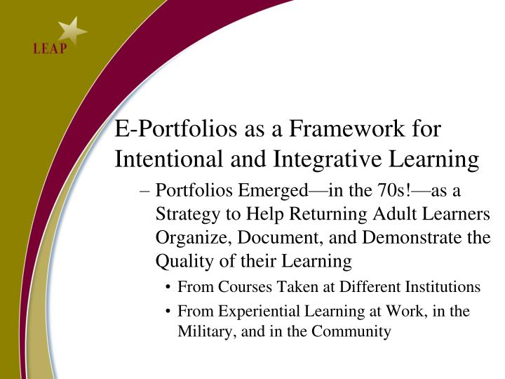 E-Portfolios as a Framework for Intentional and Integrative Learning