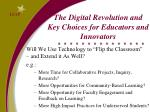 the digital revolution and key choices for educators and innovators